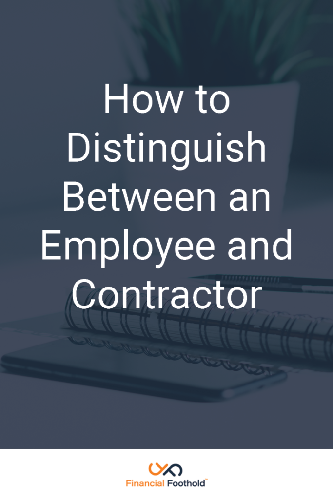 How to Distinguish Between an Employee and Contractor | Financial Foothold #business #freelance
