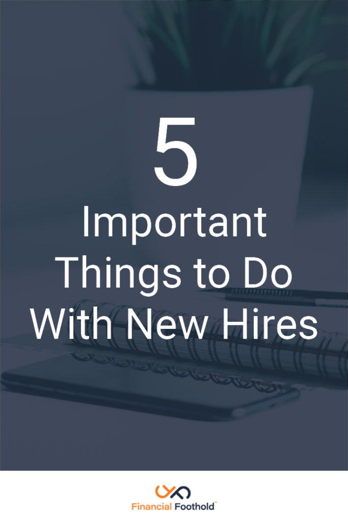 5 Important Things to Do With New Hires | Financial Foothold #business #onboarding